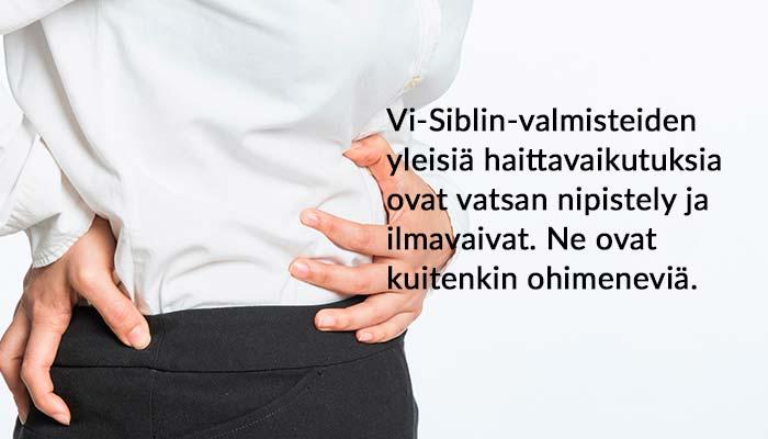 Vi-Siblinin yleisiä haittavaikutuksia ovat vatsan nipistely ja ilmavaivat. Ne ovat kuitenkin ohimeneviä.